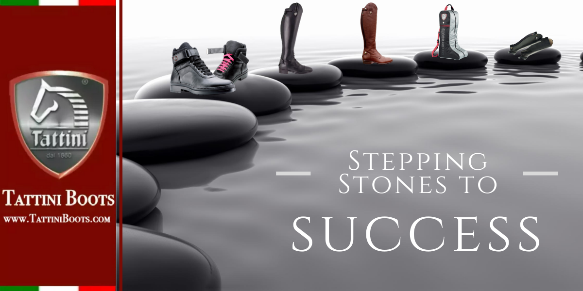 Tattini Boots - Blog - Stepping Stones to Success - Italian English Riding Boots