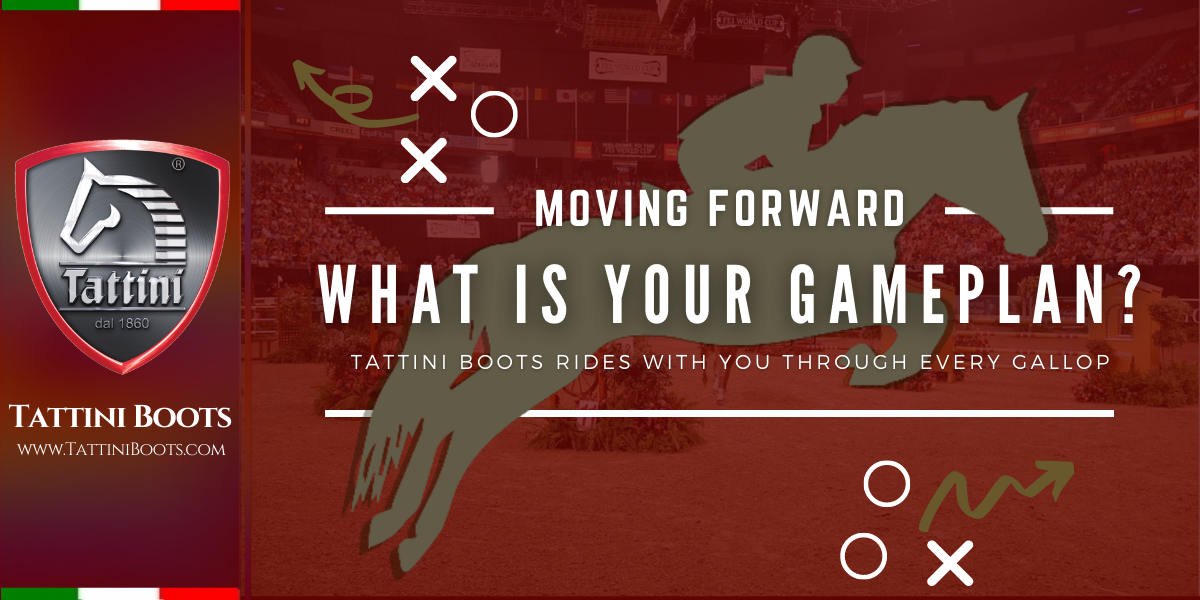 Tattini Boots - Blog: What is your gameplan - Italian English Riding Footwear