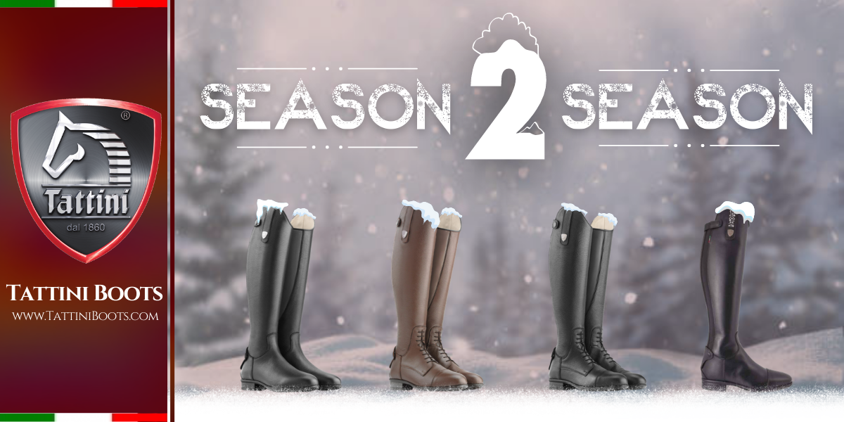 Tattini Boots - Blog: Season to Season - Italian English Riding Boots